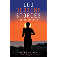 100 Bedtime Stories for Triathletes (English Edition)