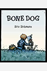 Bone Dog: A Picture Book Kindle Edition