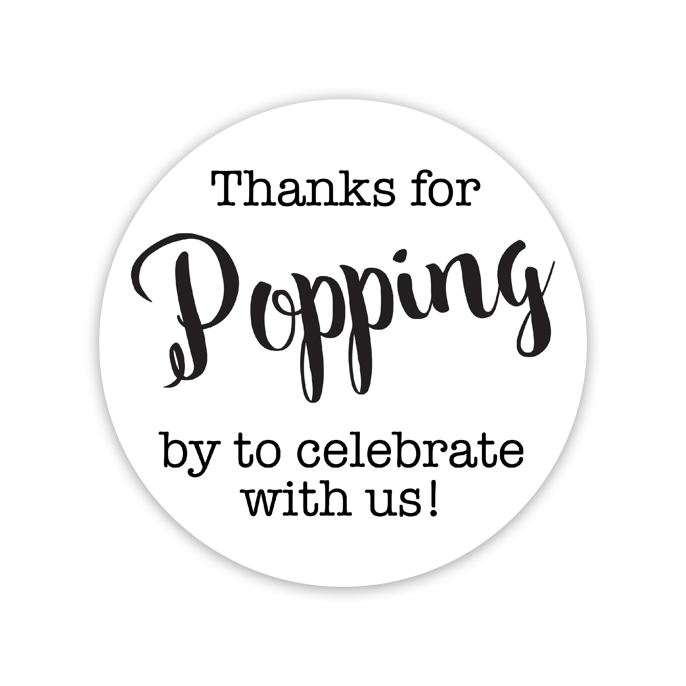 Thanks for Popping By Stickers, Thanks for Celebrating with Us Stickers (#381-C-BK)