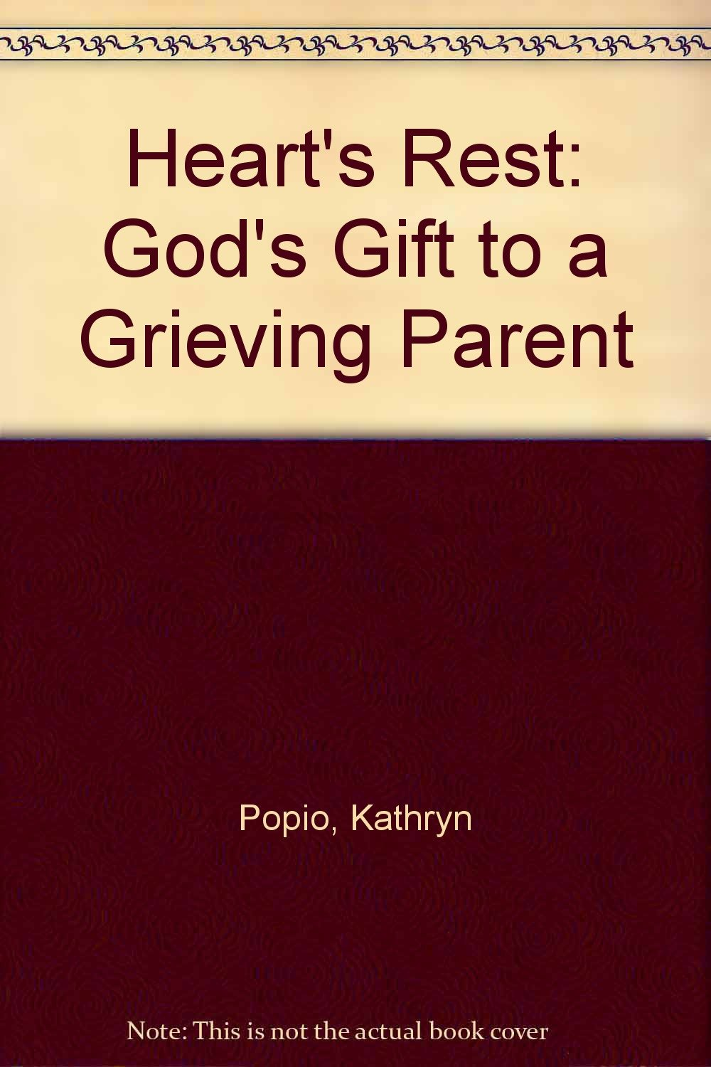 Heart's Rest: God's Gift to a Grieving Parent Paperback – Import, 1 Nov 1998