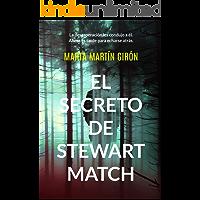 EL SECRETO DE STEWART MATCH: La novela negra que te arrojará a una escalofriante realidad