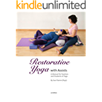 Restorative Yoga with Assists: A Manual for Teachers and Students of Yoga (English Edition)