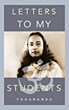 Yogananda: Letters To Students of Yogoda & Kriya Yoga