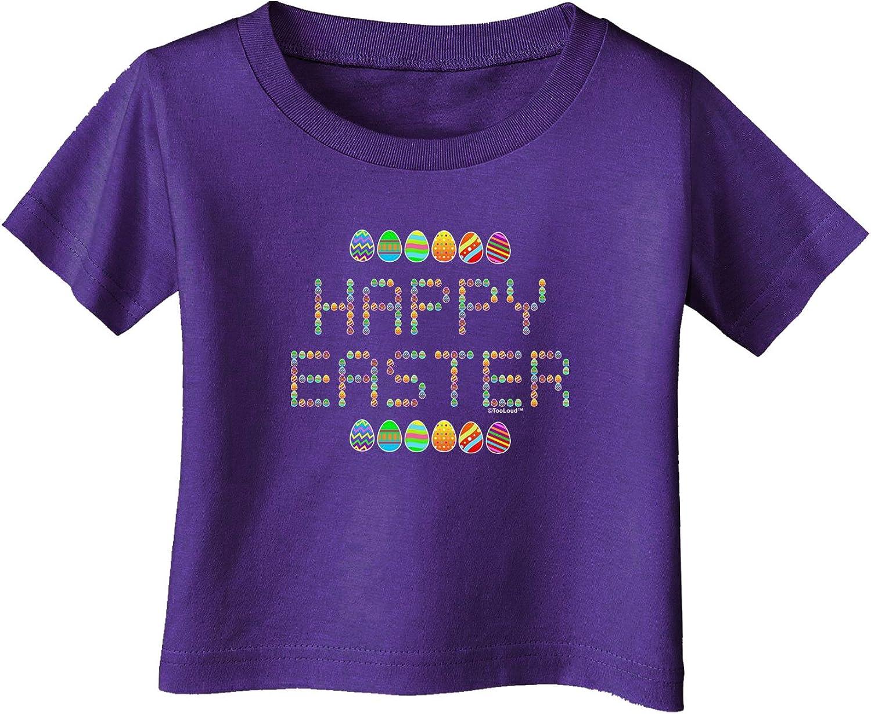 TooLoud Happy Easter Eggs Infant T-Shirt Dark