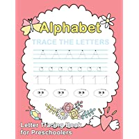 Letter Tracing Book for Preschoolers: Trace Letters of the Alphabet and Number: Preschool Practice Handwriting Workbook: Pre K, Kindergarten and Kids Ages 3-5 Reading and Writing