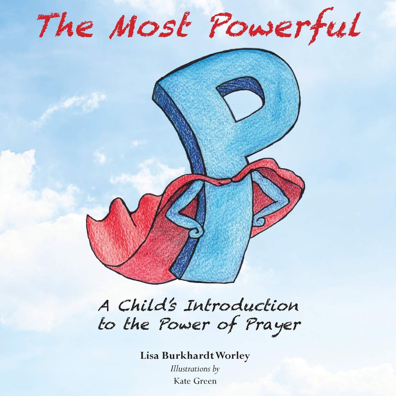 The Most Powerful P: A Child's Introduction to the Power of Prayer ebook