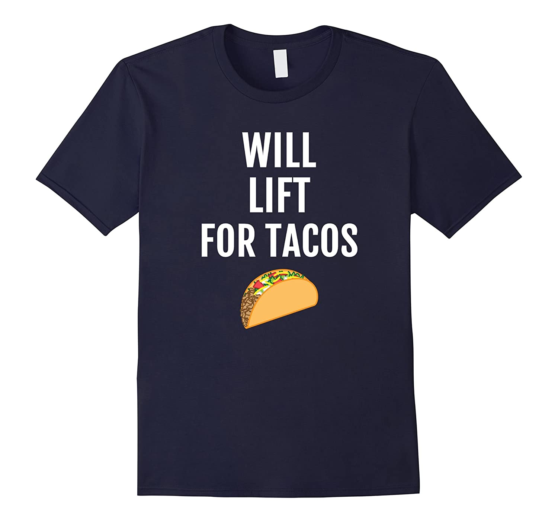 Will Lift For Tacos T-Shirt - Workout Taco Tee Shirt Saying-Vaci