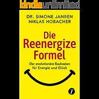 Die Reenergize-Formel - Der evolutionäre Baukasten für Energie und Glück