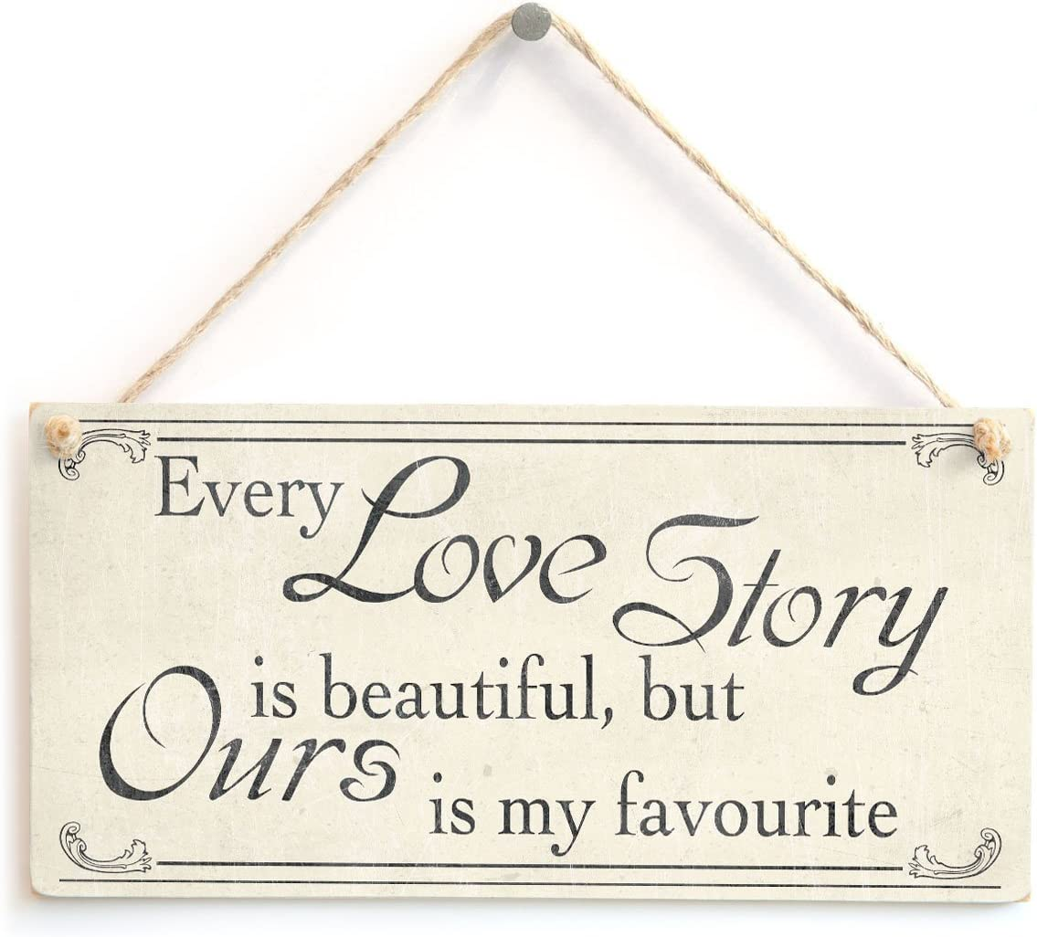 """Meijiafei Every Love Story is Beautiful, but Ours is My Favourite Sign for Husband, Wife, Partner, Boyfriend or Girlfriend 10""""x5"""""""