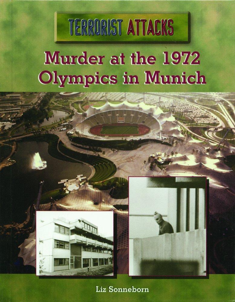 Read Online Murder at the 1972 Olympics in Munich (Terrorist Attacks) ebook