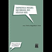 Imprensa Negra no Brasil do Século XIX (Consciência em Debate)