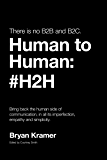 There is No B2B or B2C: It's Human to Human: #H2H