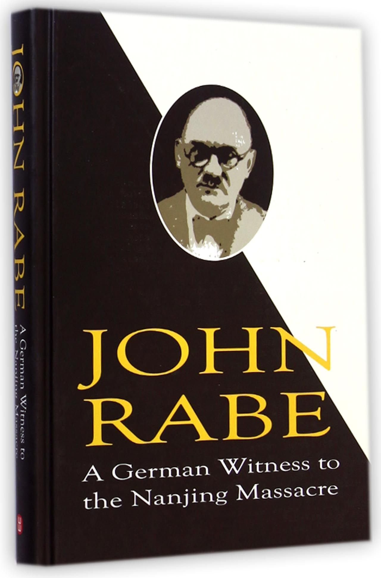 John Rabe: A German Witness to the Nanjing Massacre by Foreign Languages Press