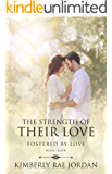 The Strength of Their Love: A Christian Romance (Fostered by Love Book 4)