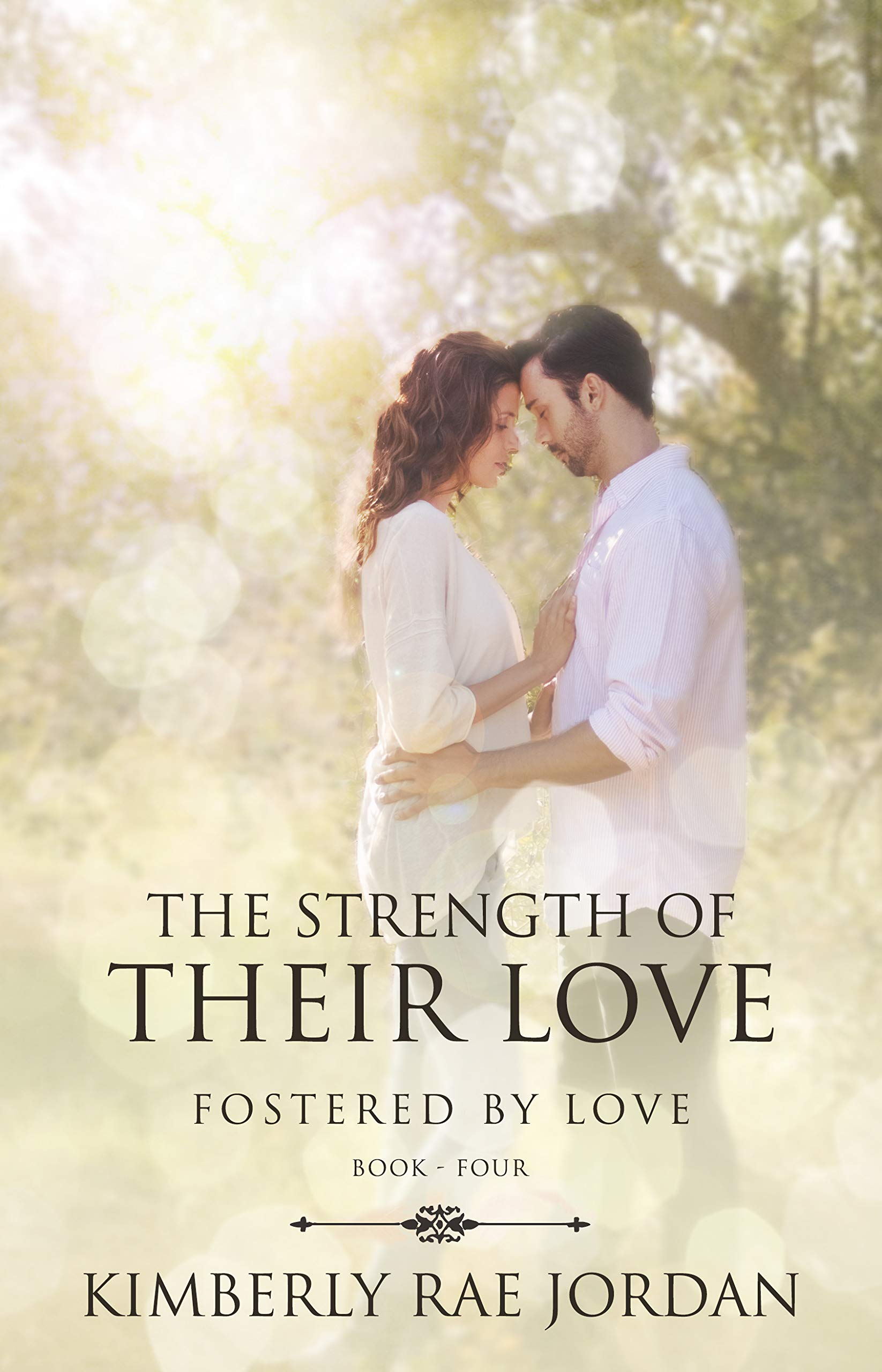 The Strength Of Their Love  A Christian Romance  Fostered By Love Book 4   English Edition