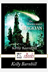 The Unlicensed Magician Kindle Edition