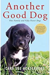 Another Good Dog: One Family and Fifty Foster Dogs Hardcover