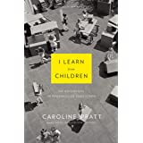 I Learn from Children: An Adventure in Progressive Education