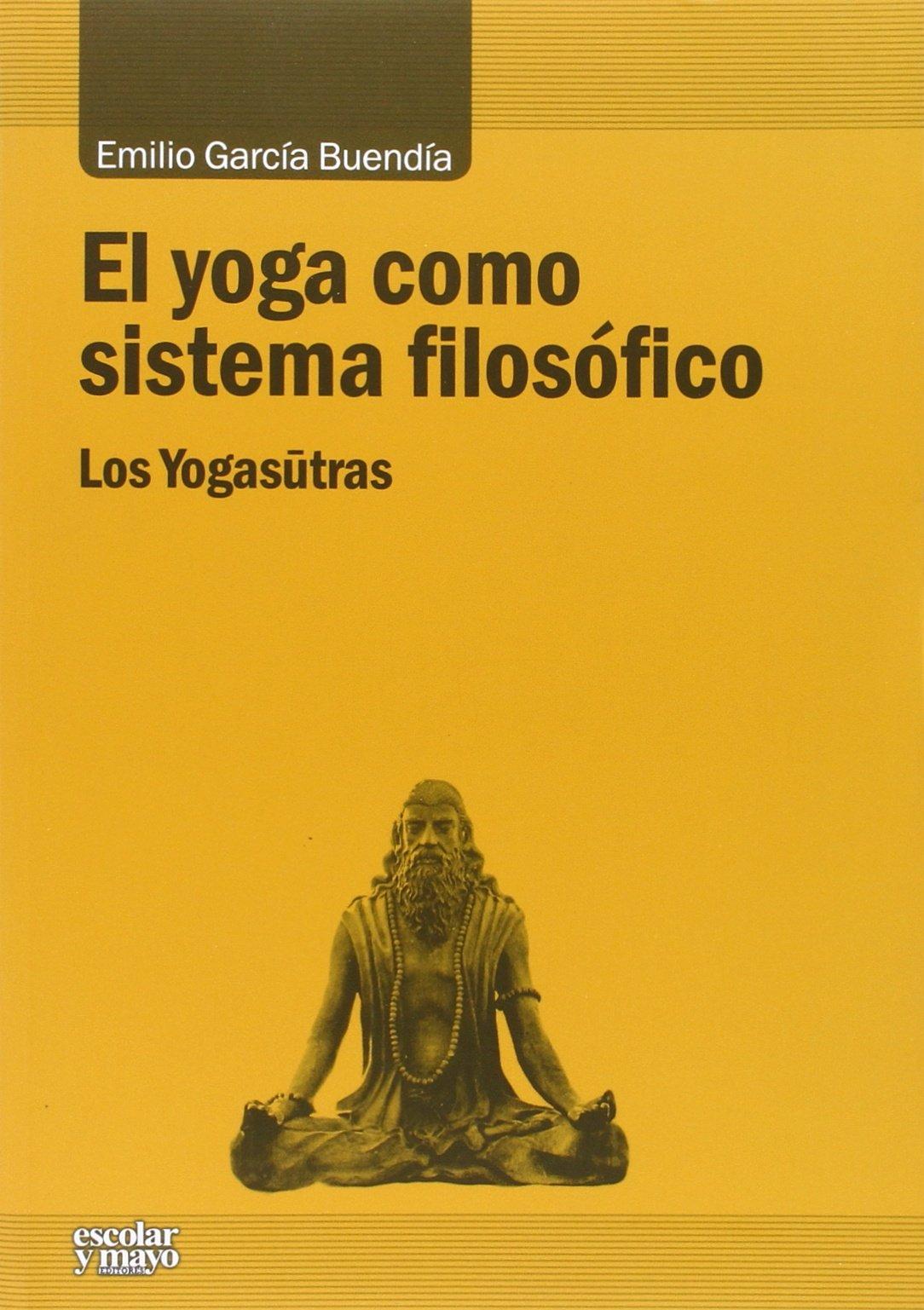El yoga como sistema filos�fico: Emilio García Buendía ...