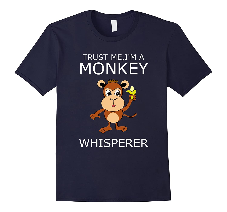 I'm A Monkey Whisperer T Shirt-ANZ