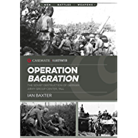 Operation Bagration: The Soviet Destruction of German Army Group Center, 1944 (Casemate Illustrated Book 21)