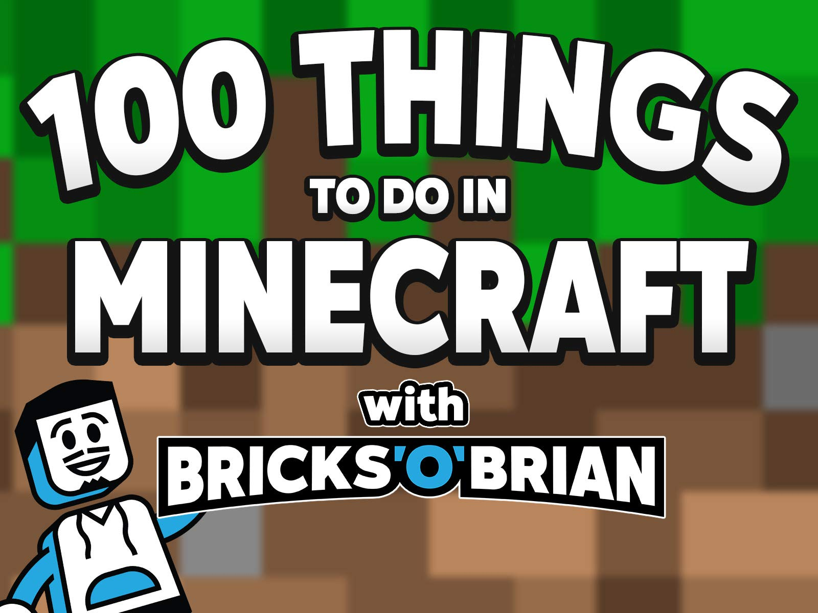Clip: 100 Things To Do in Minecraft with Bricks 'O' Brian! on Amazon Prime Video UK