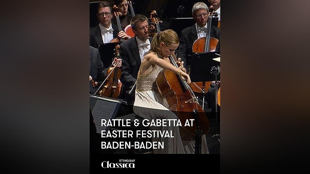 Rattle and Gabetta at Easter Festival Baden-Baden