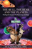 The Bull, the Bear and the Planets : Trading the Financial Markets Using Astrology