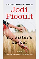 My Sister's Keeper: A Novel Kindle Edition