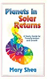 Planets in Solar Returns: A Yearly Guide for Transformation and Growth