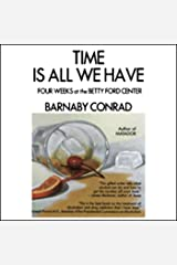 Time is All We Have: Four Weeks at the Betty Ford Center Audible Audiobook