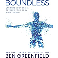 Boundless: Upgrade Your Brain, Optimize Your Body & Defy Aging