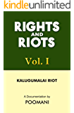 RIGHTS AND RIOTS - Vol. I - KALUGUMALAI RIOT