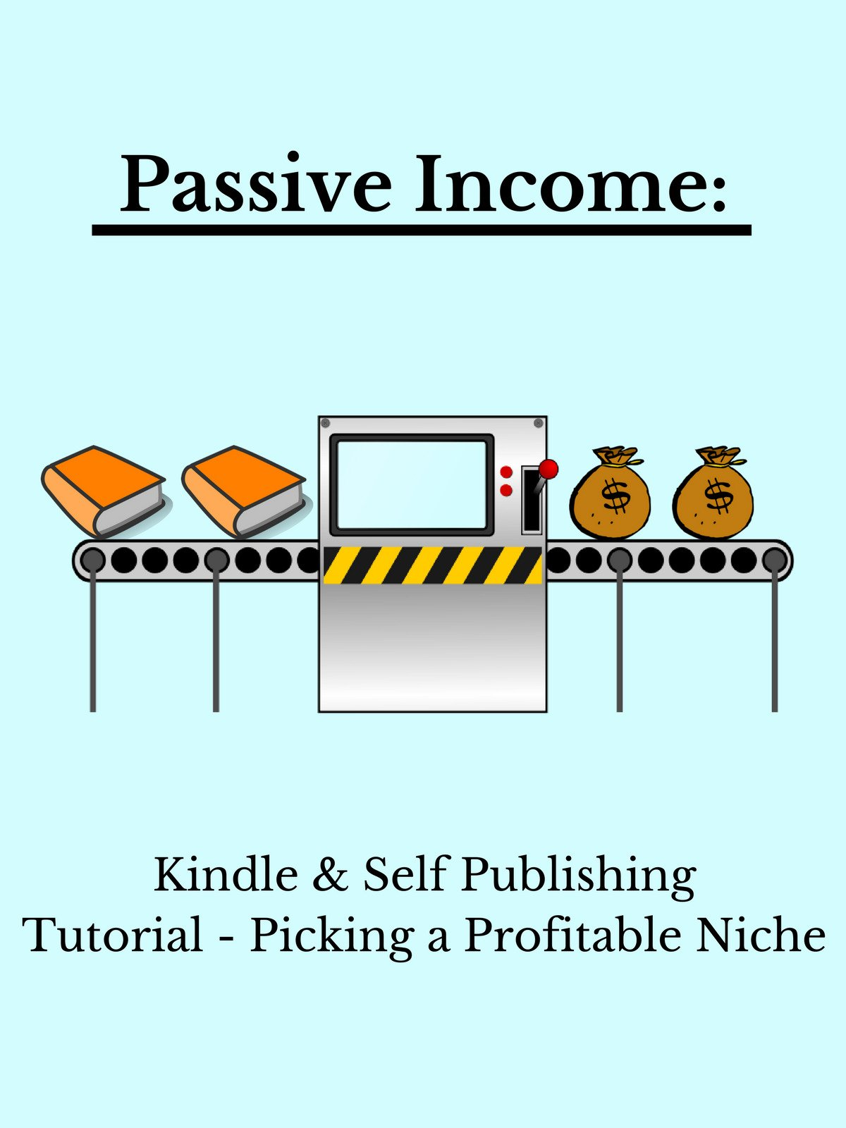 Amazon.com: Passive Income: Kindle & Self Publishing Tutorial - How to Pick  a Profitable Niche: Ben Gothard, Madison Pierce: Amazon Digital Services LLC