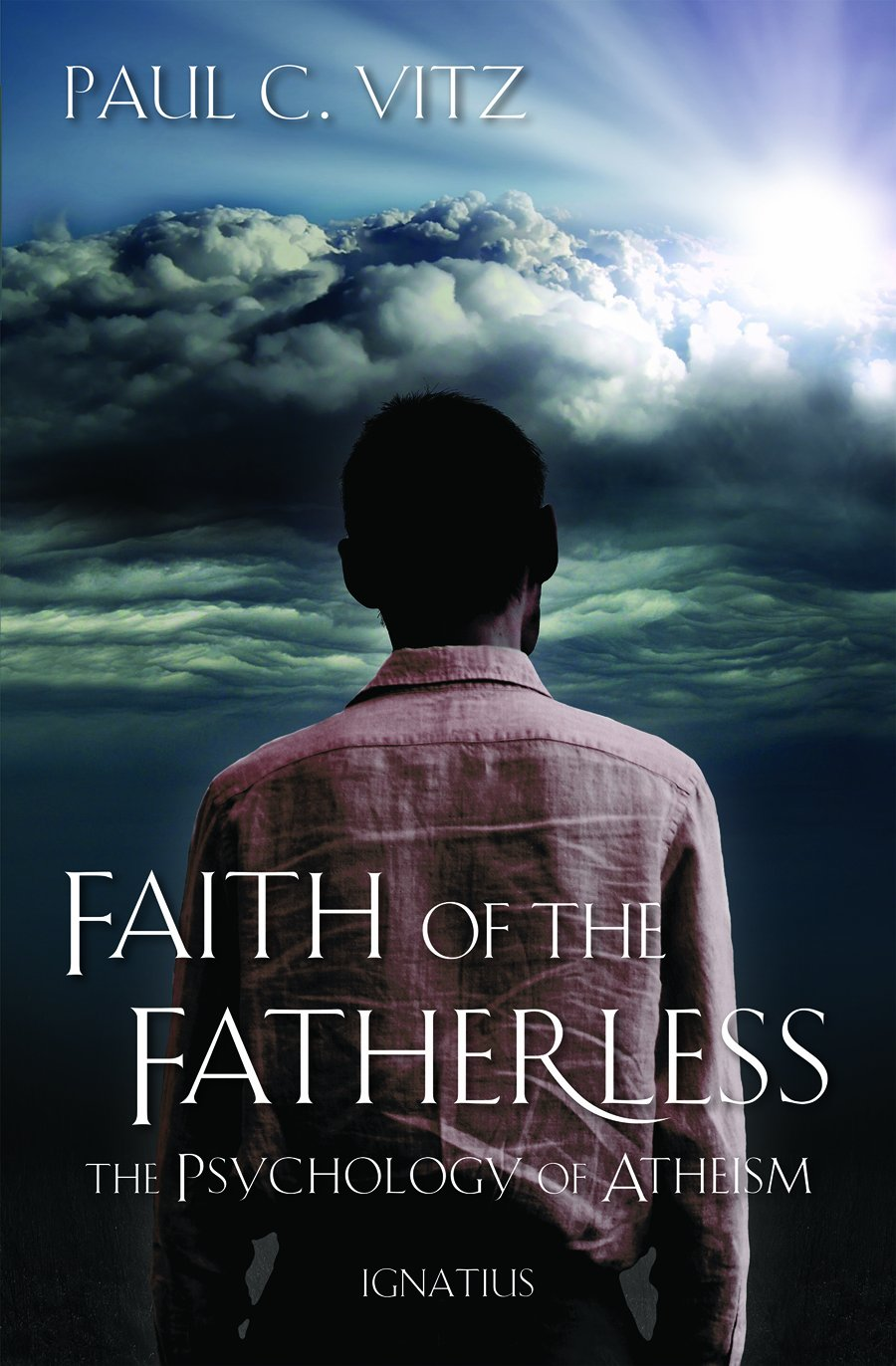Faith Of The Fatherless  The Psychology Of Atheism