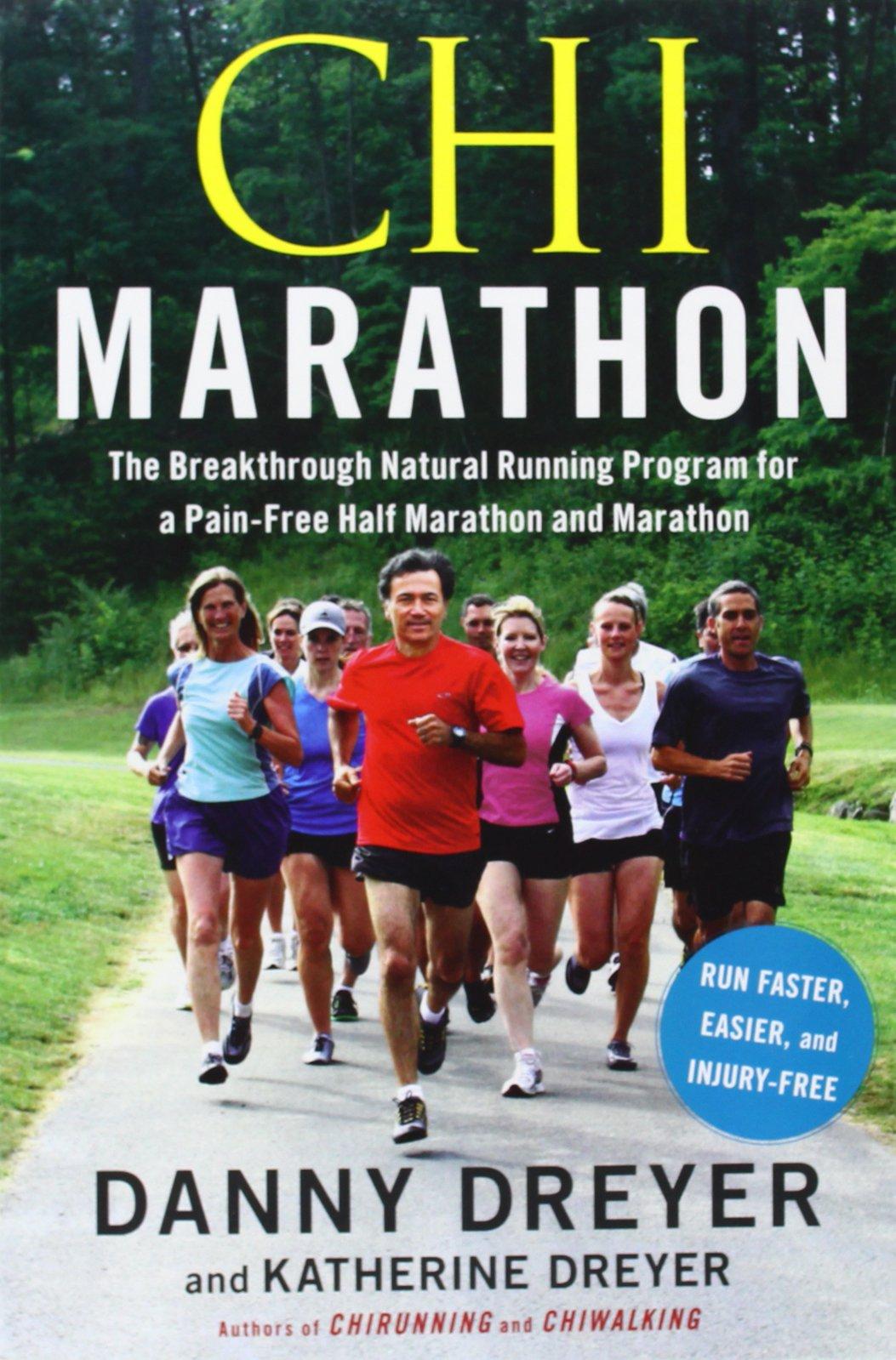 Buy Chi Marathon: The Breakthrough Natural Running Program for a Pain-Free  Half Marathon and Marathon Book Online at Low Prices in India | Chi  Marathon: The ...
