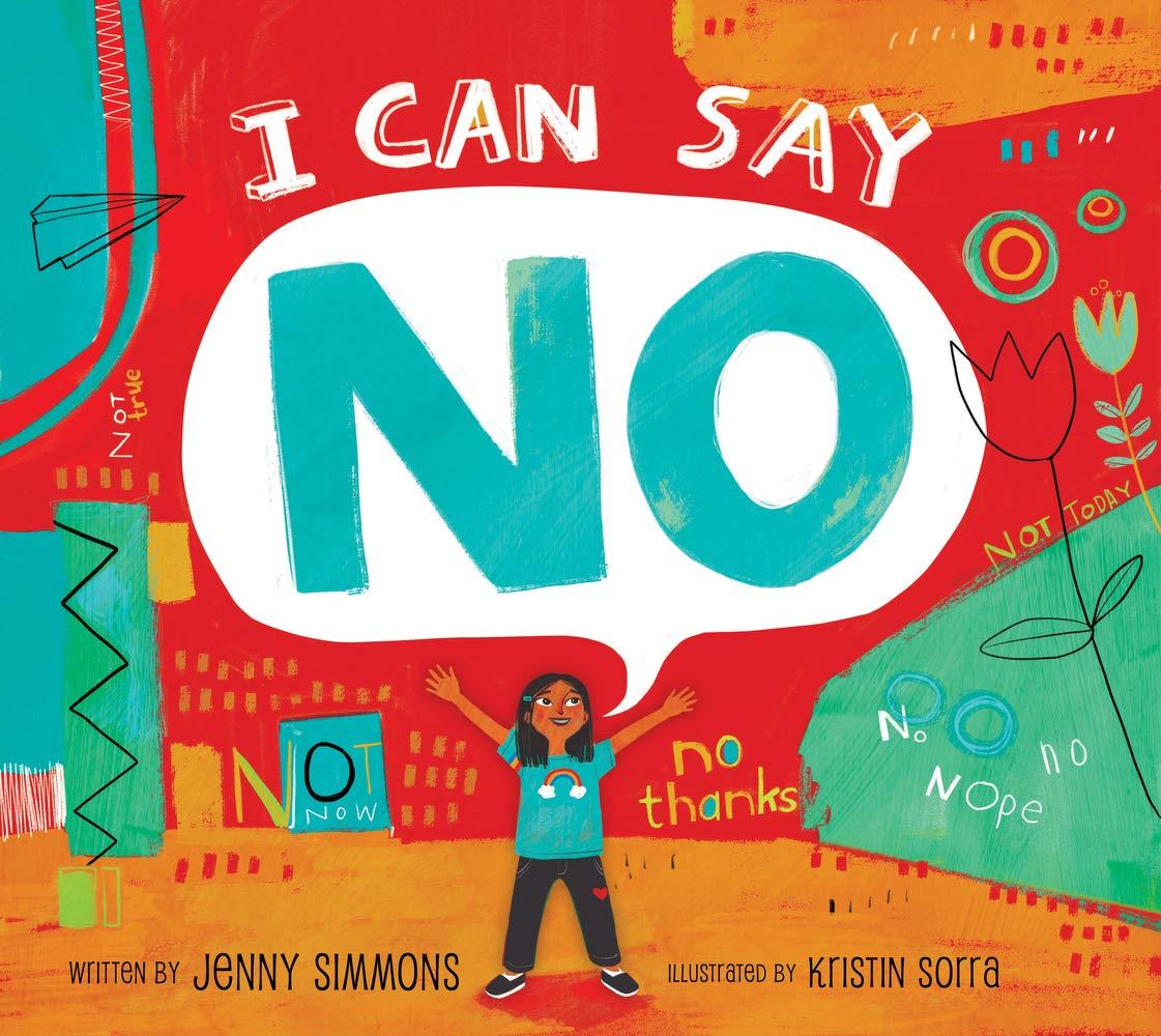 I Can Say No: Jenny Simmons, Kristin Sorra: 9781937870775: Amazon.com: Books