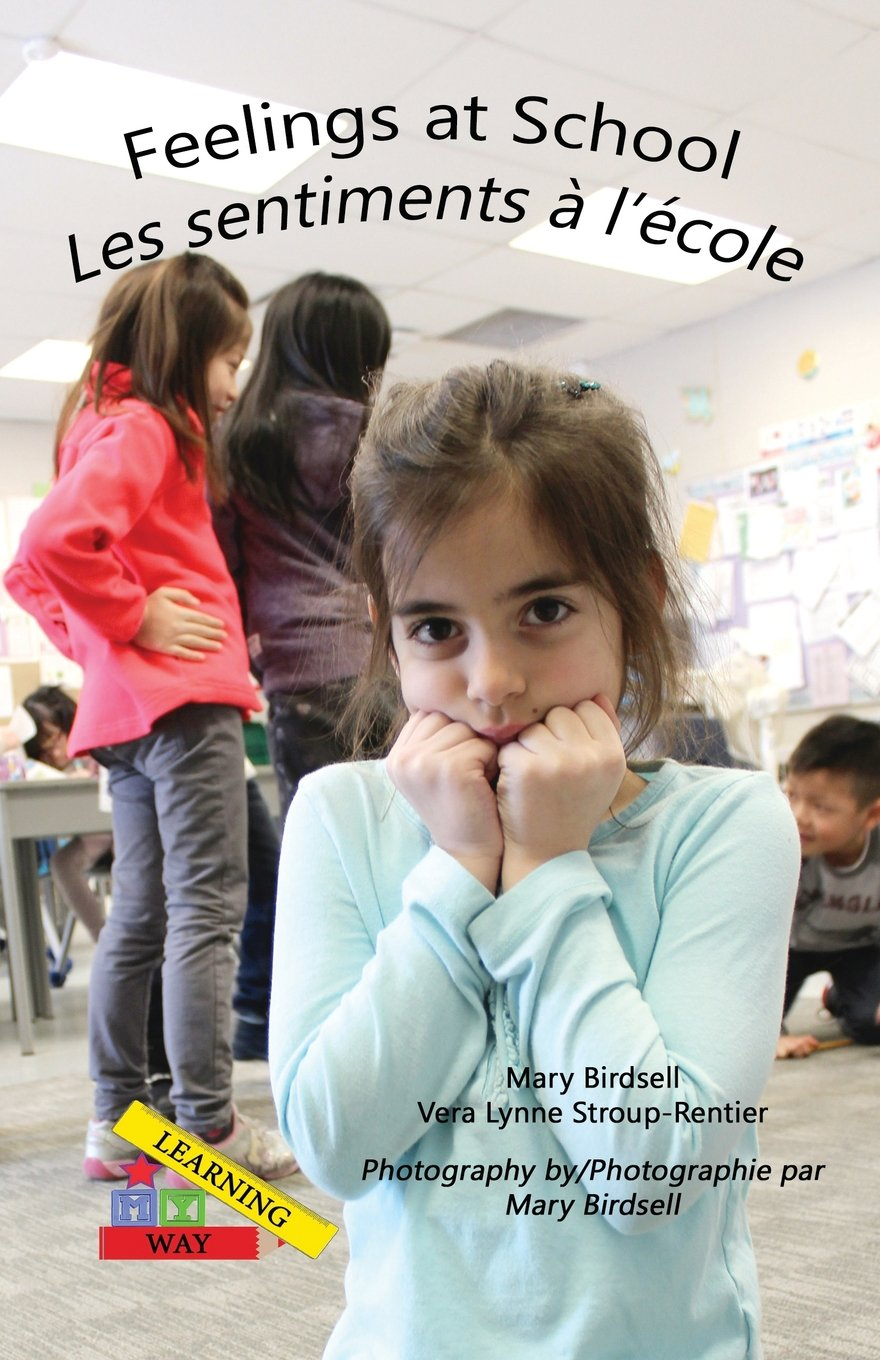 Feelings at School/Les Emotions A`l'e`cole (Learning My Way)
