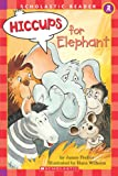 Hiccups For Elephant (level 2) (Hello Reader)