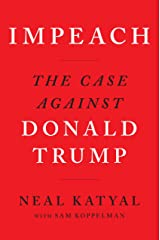 Impeach: The Case Against Donald Trump Kindle Edition