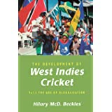 The Development of West Indies Cricket: Vol. 2 the Age of Globalization