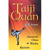 Taiji Quan. 48 formas (Spanish Edition)