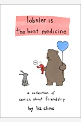 Lobster Is the Best Medicine: A Collection of Comics About Friendship Kindle Edition