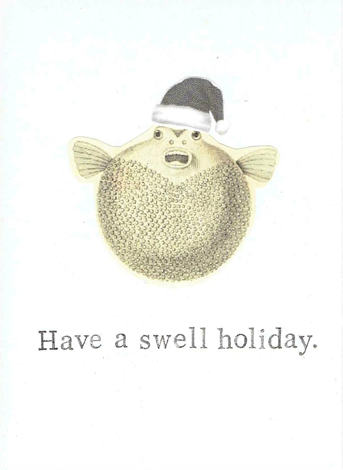 Have A Swell Holiday Funny Christmas Card Happy Holidays Seasons Greetings Weird Humor Pufferfish Pun