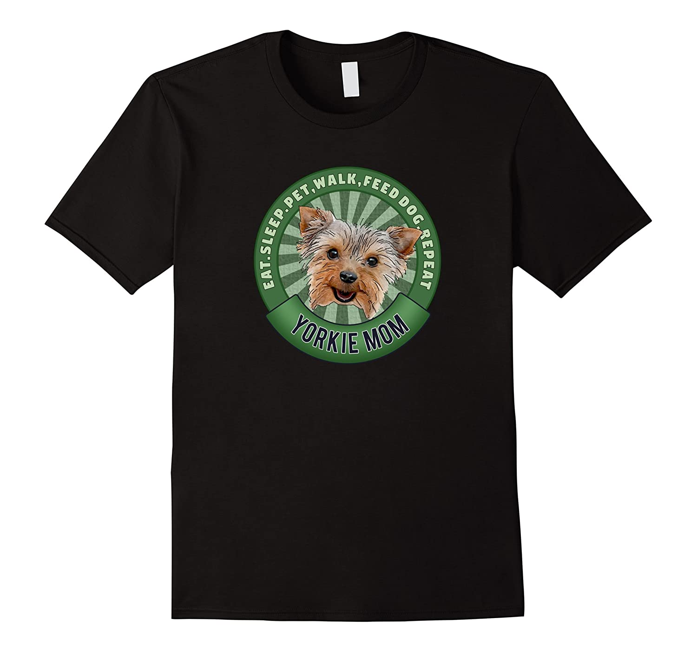 Yorkshire Terrier Mom Eat Sleep Dog Repeat TShirt-TH