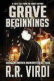 Grave Beginnings (The Grave Report) (Volume 1)