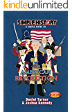 Simple History: The American Revolution (English Edition)