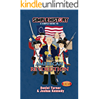 Simple History: The American Revolution