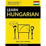 Learn Hungarian - Quick / Easy / Efficient: 2000 Key Vocabularies