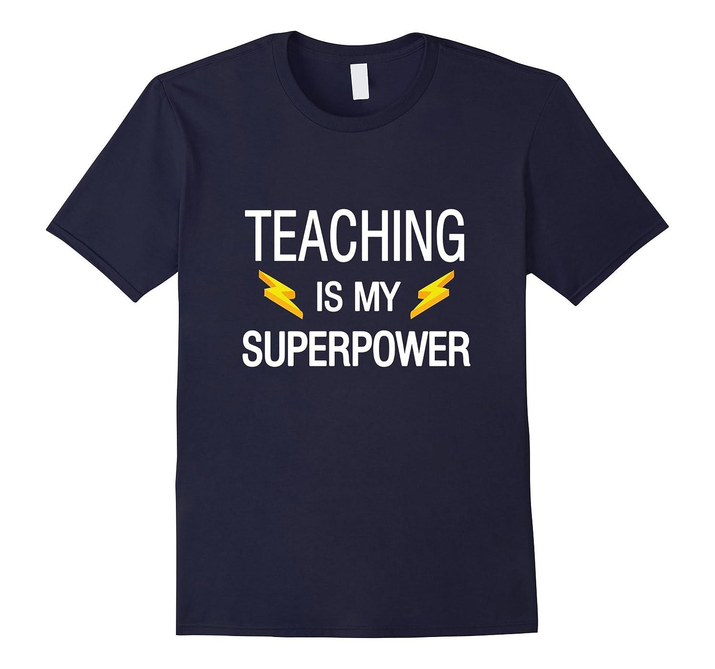 Teaching Is My Superpower T- Shirt-TD